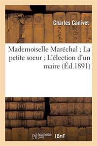 Mademoiselle Mar�chal La Petite Soeur l'�lection d'Un Maire