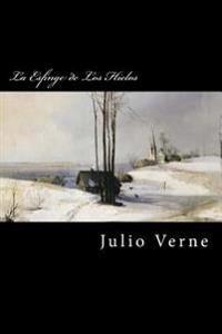 La Esfinge de Los Hielos (Spanish Edition)