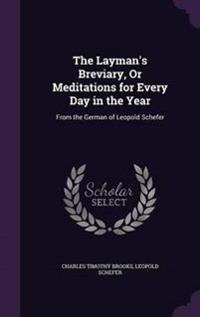 The Layman's Breviary, or Meditations for Every Day in the Year