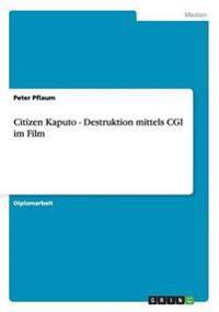 Citizen Kaputo - Destruktion Mittels CGI Im Film