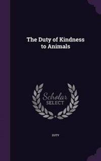 The Duty of Kindness to Animals