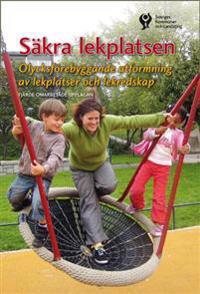 Säkra lekplatsen : olycksförebyggande utformning av lekplatser och lekredskap