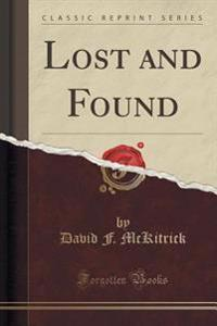 Lost and Found (Classic Reprint)