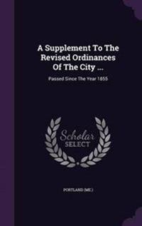 A Supplement to the Revised Ordinances of the City ...