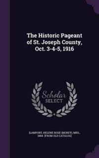 The Historic Pageant of St. Joseph County, Oct. 3-4-5, 1916