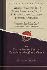 J. Whyte Evans and W. D. Wood, Appellants, Vs; H. L. Pittock and Georgiana Pittock, Appellees