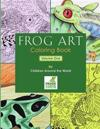 Frog Art Coloring Book Volume 1: By Children Around the World