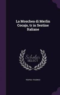 La Moschea Di Merlin Cocajo, Tr in Sestine Italiane