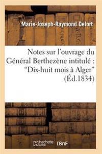 Notes Sur L'Ouvrage Du General Berthezene Intitule Dix-Huit Mois a Alger