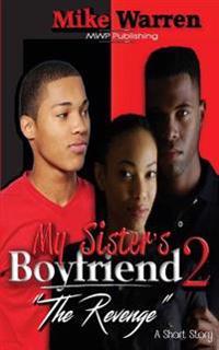 """My Sister's Boyfriend 2 """"The Revenge"""""""