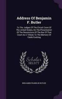 Address of Benjamin F. Butler