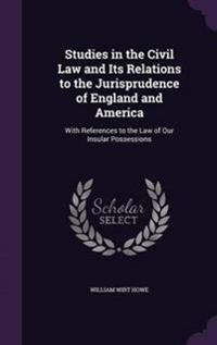 Studies in the Civil Law and Its Relations to the Jurisprudence of England and America