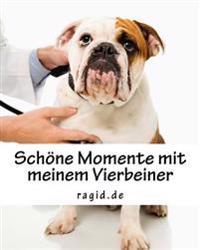 Mein Hund - Erinnerungsbuch: Schone Momente Mit Meinem Geliebten Vierbeiner