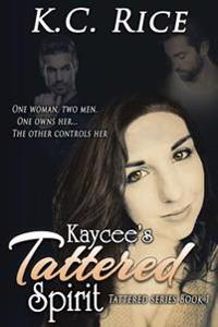 Kaycee's Tattered Spirit