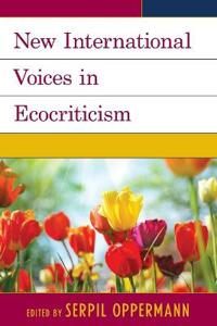 New International Voices in Ecocriticism