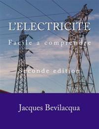 L 39 electricite facile a comprendre jacques bevilacqua b ker 978153089 - Comprendre l electricite ...