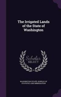 The Irrigated Lands of the State of Washington