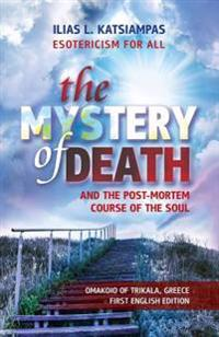 The Mystery of Death: And the Post-Mortem Course of the Soul