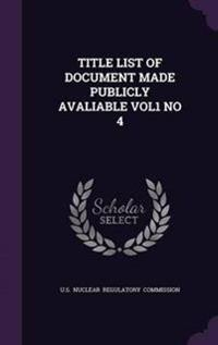 Title List of Document Made Publicly Avaliable Vol1 No 4