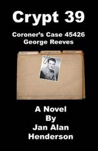 Crypt 39: Coroner's Case 45426 George Reeves