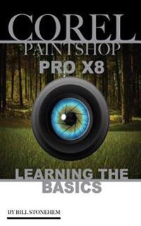 Corel Paintshop Pro X8: Learning the Basics