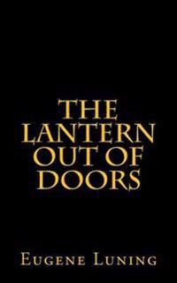 The Lantern Out of Doors: An Experiment in Emulating the Early Church Gatherings
