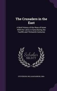 The Crusaders in the East