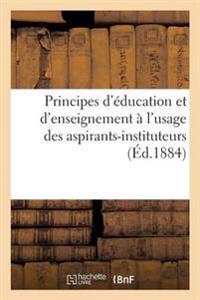 Principes D'Education Et D'Enseignement A L'Usage Des Aspirants-Instituteurs