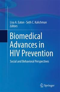 Biomedical Advances in HIV Prevention
