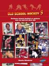 Old School Hockey : hockeyns historia berättad av spelarna som var med och skrev den. 3
