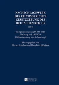 Nachschlagewerk Des Reichsgerichts - Gesetzgebung Des Deutschen Reichs: Zivilprozessordnung 545-1024 Nachtrag Zu 242 Bgb (Geldentwertung Und Aufwertun