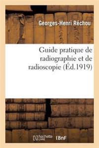 Guide Pratique de Radiographie Et de Radioscopie