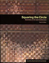 Squaring the Circle: Geometry in Art and Architecture
