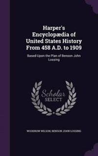 Harper's Encyclopaedia of United States History from 458 A.D. to 1909