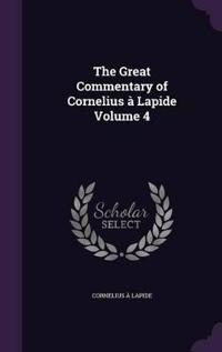 The Great Commentary of Cornelius a Lapide Volume 4