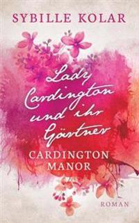 Lady Cardingon und ihr Gärtner