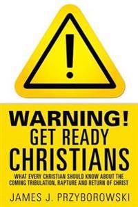 Warning! Get Ready Christians