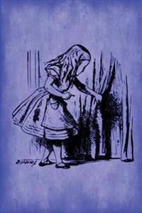 Alice in Wonderland Journal - Alice and the Secret Door (Blue): 100 Page 6 X 9 Ruled Notebook: Inspirational Journal, Blank Notebook, Blank Journal, L