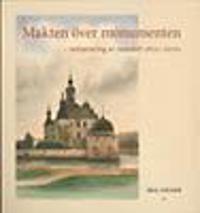 Makten över monumenten : restaurering av vasaslott 1850-2000