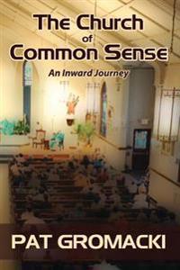 The Church of Common Sense: An Inward Journey
