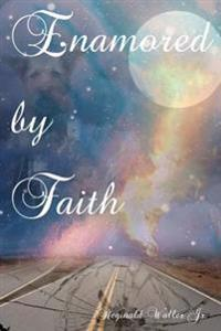 Enamored by Faith