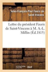 Lettre Du Pr�sident Fauris de Saint-Vincens � M. A.-L. Millin