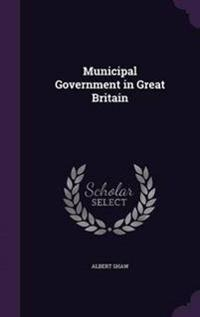Municipal Government in Great Britain
