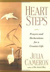 Heart Steps: Prayers and Declarations for a Creative Life