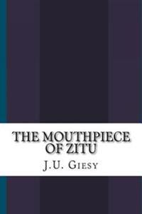 The Mouthpiece of Zitu