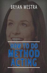 How to Do Method Acting