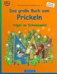 Brockhausen Bastelbuch Bd. 2 - Das Grosse Buch Zum Prickeln: Vogel Im Schneewald