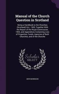 Manual of the Church Question in Scotland