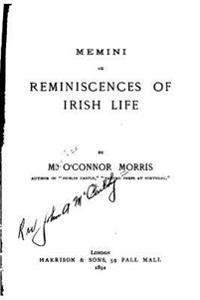 Memini, or Reminiscences of Irish Life