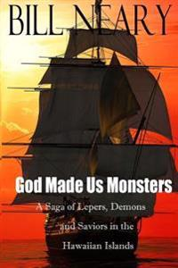 God Made Us Monsters